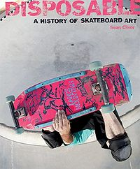Disposable A History of Skateboard Art Book Cover.jpg